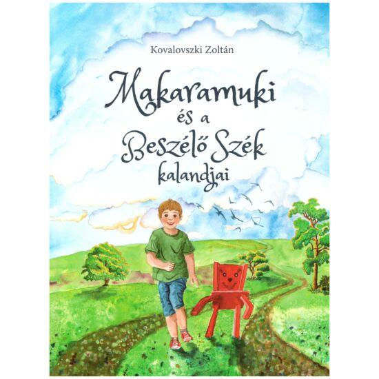 Kovalovszki Zoltán - Makaramuki és a Beszélő szék kalandjai