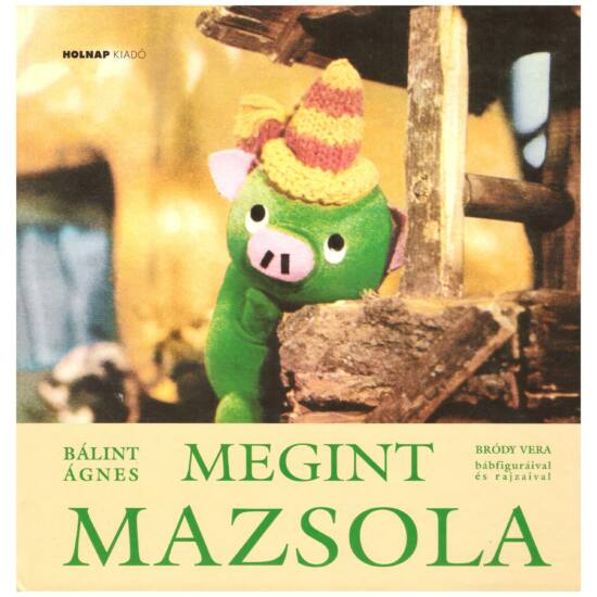 Bálint Ágnes - Megint Mazsola