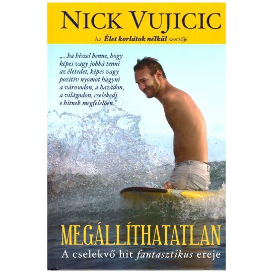 Nick Vujcic - Megállíthatatlan – a cselekvő hit fantasztikus ereje