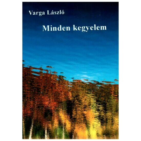 Varga László - Minden kegyelem