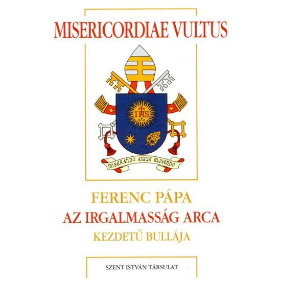 Ferenc pápa - Misericordiae vultus – Az irgalmasság arca
