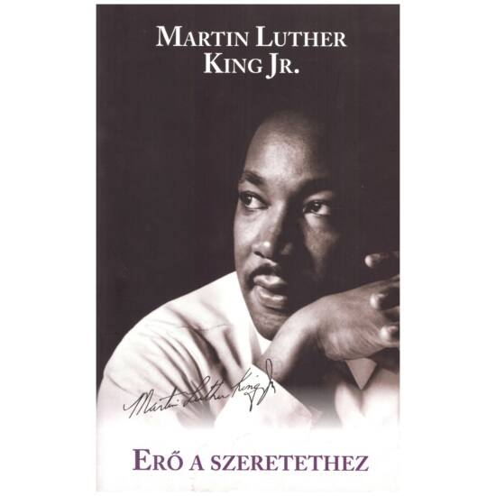 Martin Luther King Jr. - Erő a szeretethez