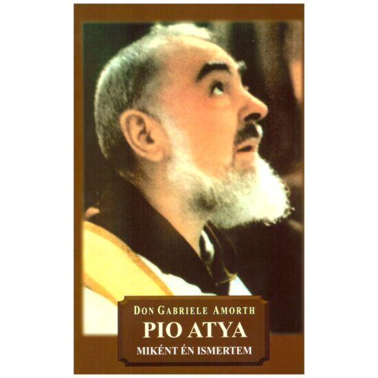 Don Gabriele Amorth - Pio atya miként én ismertem