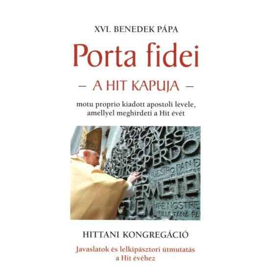 XVI. Benedek pápa - Porta fidei – A hit kapuja