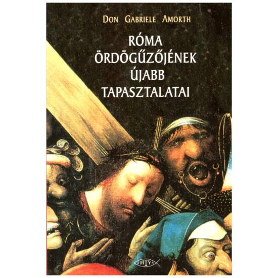 Don Gabriele Amorth - Róma ördögűzőjének újabb tapasztalatai