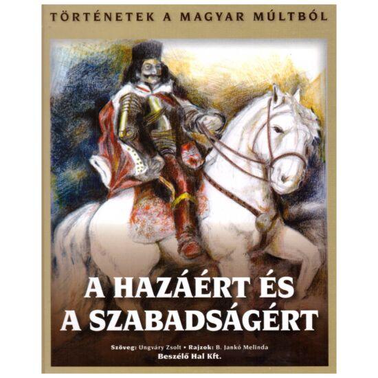 Ungváry Zsolt - A hazáért és a szabadságért