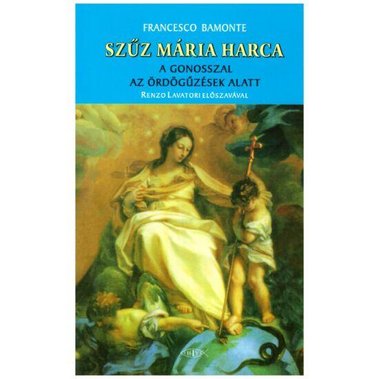 Francesco Bamonte - Szűz Mária harca a gonosszal az ördögűzések alatt