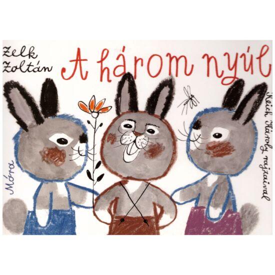 Zelk Zoltán - A három nyúl