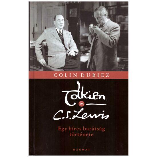 Colin Duriez - Tolien és C.S.Lewis – Egy híres barátság története