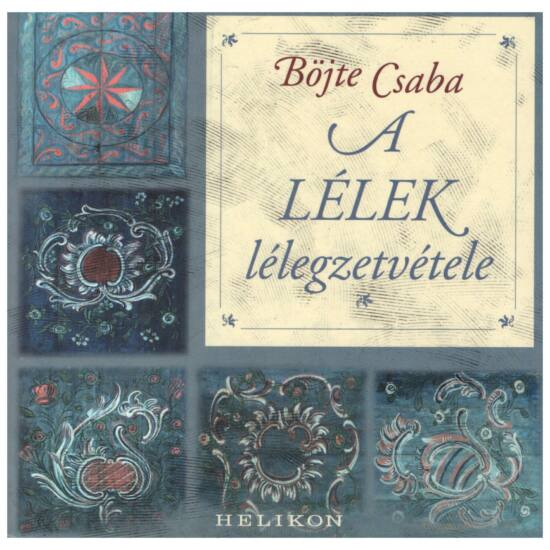 Böjte Csaba - A lélek lélegzetvétele