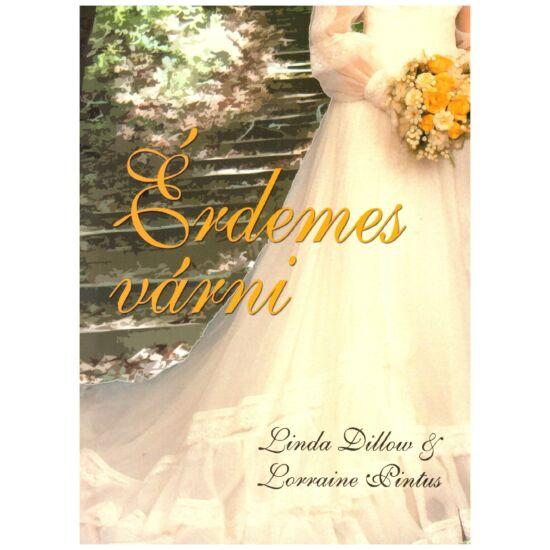 Linda Dillow – Lorraine Pintus - Érdemes várni