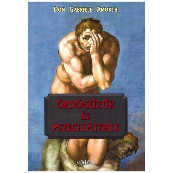 Don Gabriele Amorth - Ördögűzők és pszichiáterek