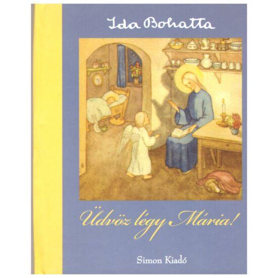 Ida Bohatta - Üdvözlégy Mária!