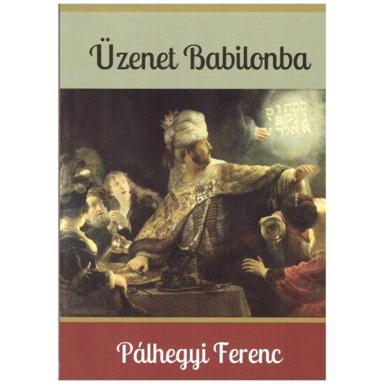 Pálhegyi Ferenc - Üzenet Babilonba
