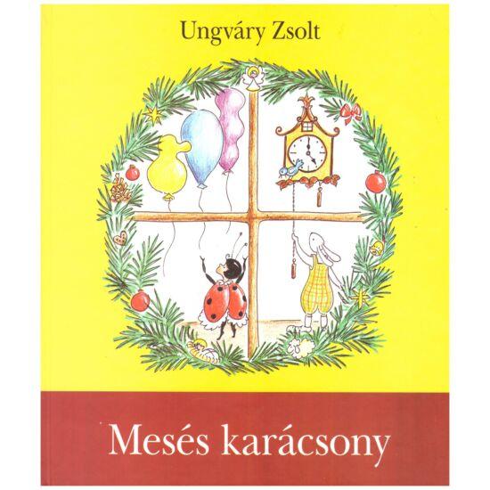 Ungváry Zsolt - Mesés karácsony