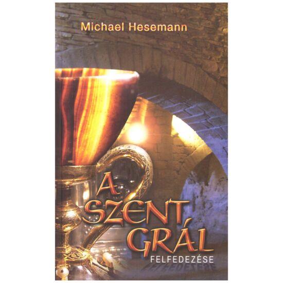 Michael Hesemann - A szent Grál felfedezése - Egy kutatás vége