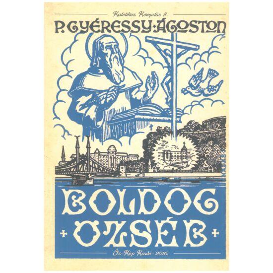 P. Gyéressy Ágoston - Boldog Özséb