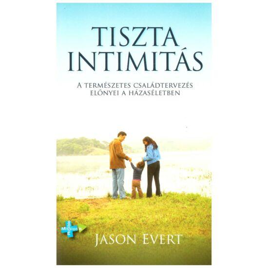 Jason Evert - Tiszta intimitás
