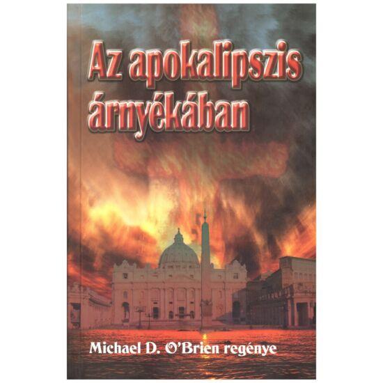 Michael D. O'Brien - Az apokalipszis árnyékában