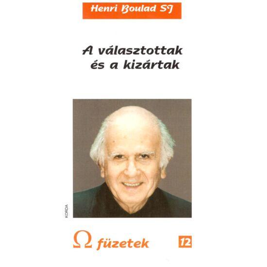 Henri Boulad - A választottak és a kizártak - Omega füzetek 12