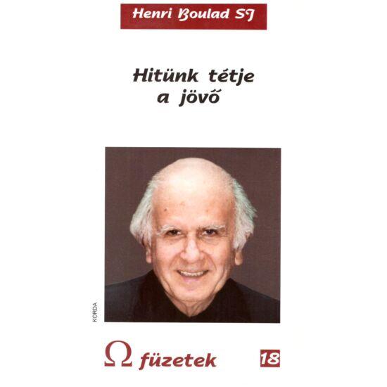 Henri Boulad - Hitünk tétje a jövő - Omega füzetek 18
