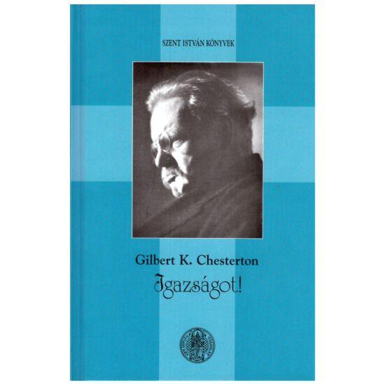 Gilbet K. Chesterton - Igazságot!