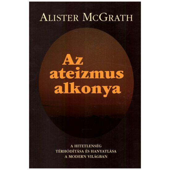 Alister McGrath - Az ateizmus alkonya