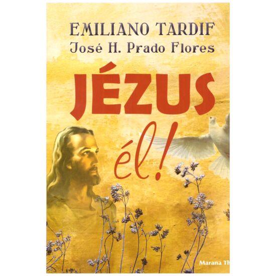 Emiliano Tardif - Jézus él!