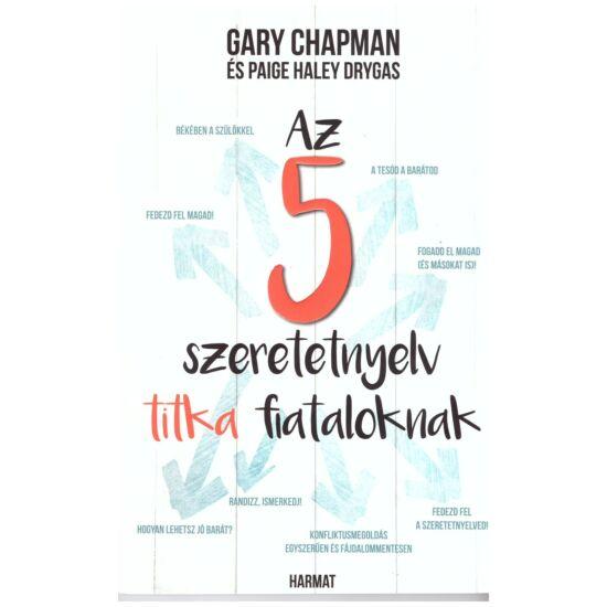 Gary Chapman-Paige Haley Drygas - Az öt szeretetnyelv titka fiataloknak