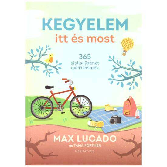 Max Lucado-Tama Fortner - Kegyelem itt és most - 365 bibliai üzenet gyerekeknek