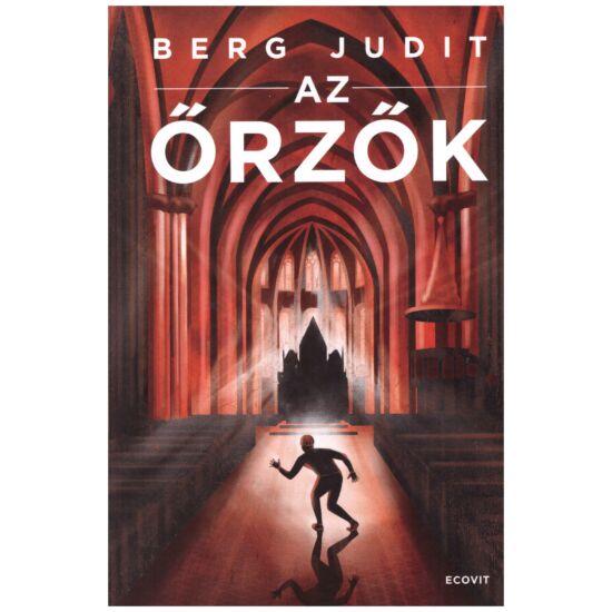 Berg Judit - Az őrzők