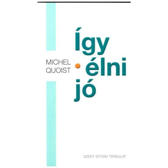 Michel Quoist - Így élni jó