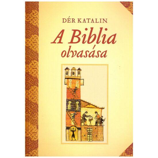 Dér Katalin - A Biblia olvasása