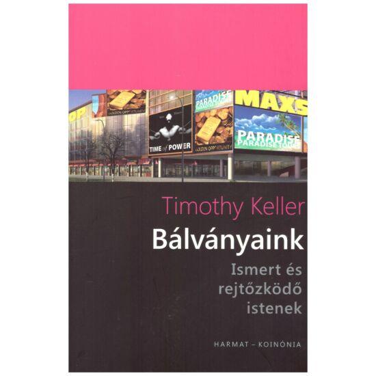 Timothy Keller - Bálványaink