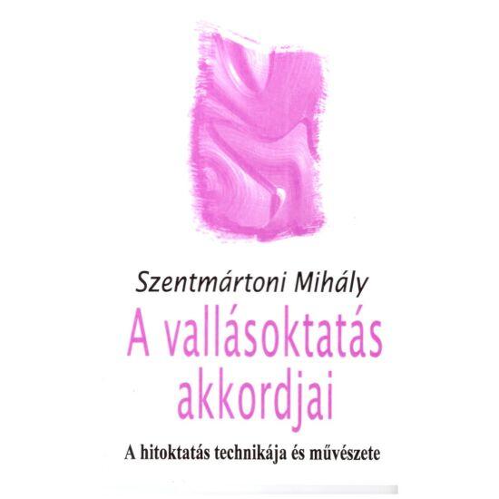 Szentmártoni Mihály - A vallásoktatás akkordjai