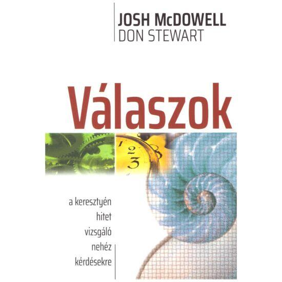Josh McDowell-Don stewart - Válaszok - A keresztyén hitet vizsgáló nehéz kérdésekhez