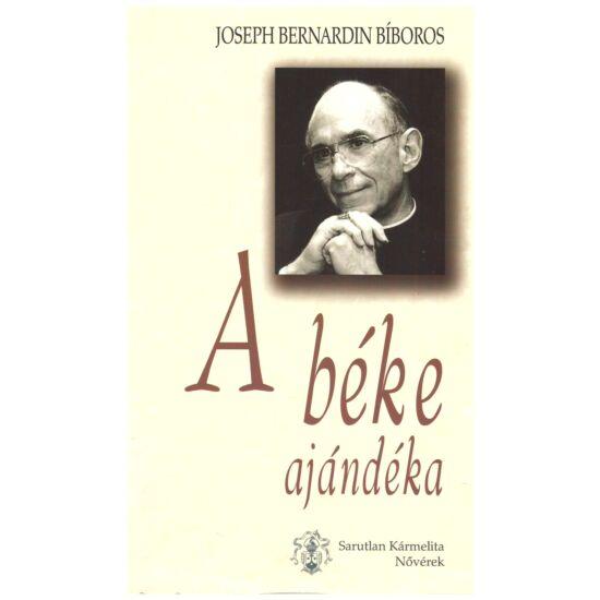 Joseph Bernardin Bíboros - A béke ajándéka