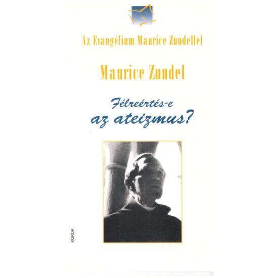 Maurice Zundel - Félreértés-e az ateizmus?