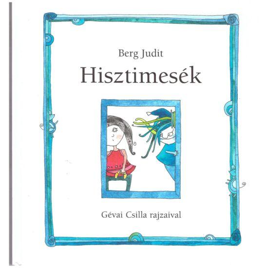 Berg Judit - Hisztimesék