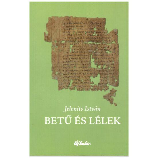 Jelenits István - Betű és lélek