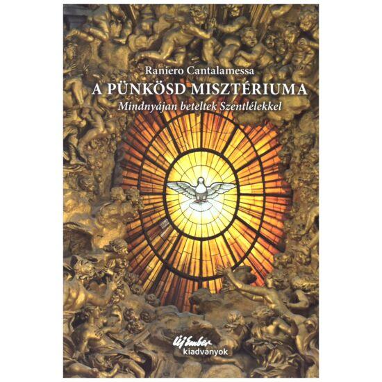 Raniero Cantalamessa - A pünkösd misztériuma