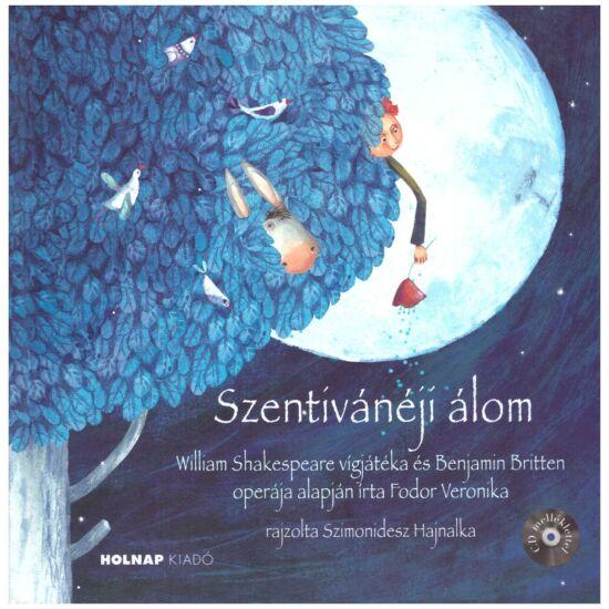 Szentivánéji álom - William Shakespeare és Benjamin Britten operája alapján írta Fodor Veronika