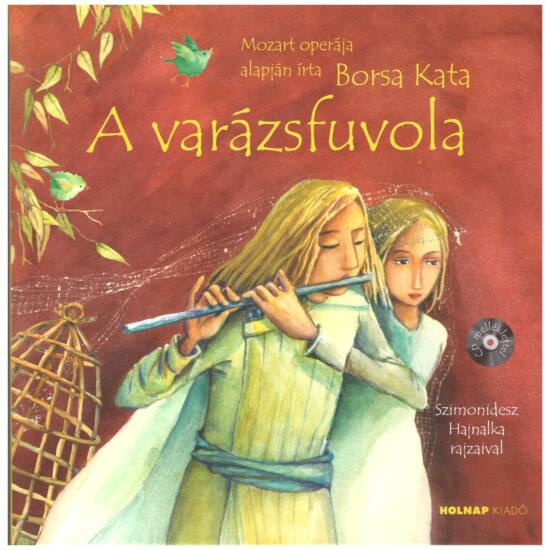 A varázsfuvola - Mozart operája alapján írta Borsa Kata