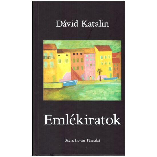 Dávid Katalin - Emlékiratok