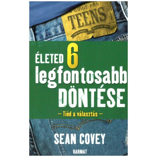 Sean Covey -Életed 6 legfontosabb döntése