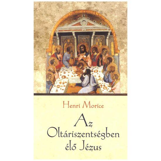 Henri Morice - Az Oltáriszentségben élő Jézus