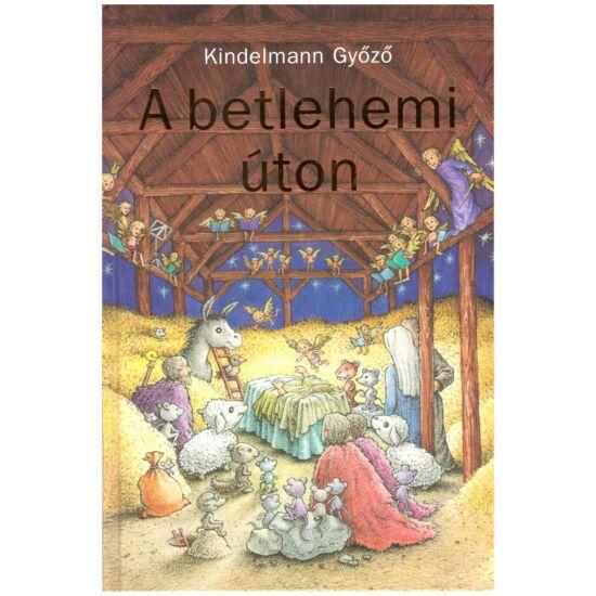 Kindelmann Győző - A betlehemi úton