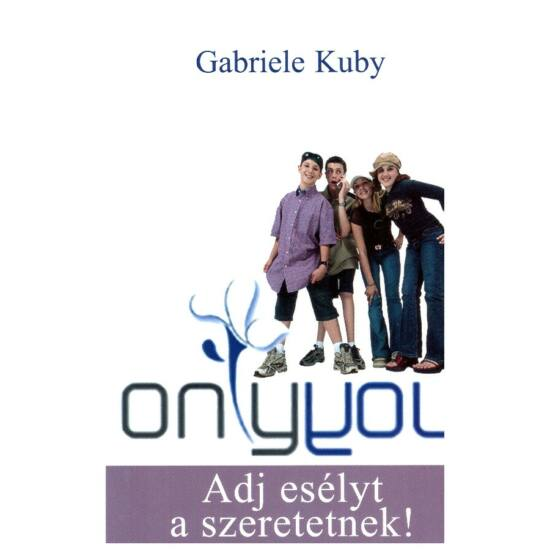 Gabriele Kuby - Only You