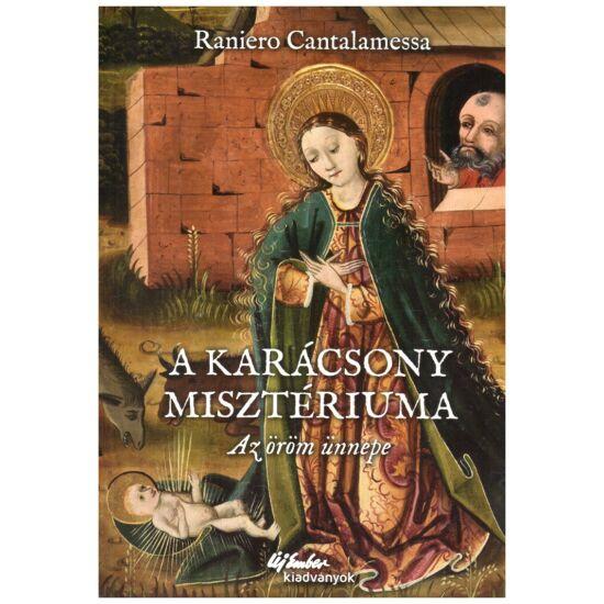 Raniero Cantalamessa - A karácsony misztériuma