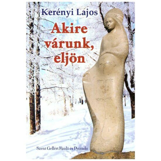 Kerényi Lajos - Akire várunk, eljön
